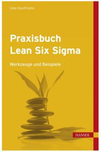 Praxisbuch Lean Six Sigma by Uwe H Kaufmann